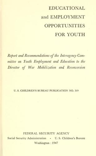 Educational and employment opportunities for youth by United States. Children's Bureau.