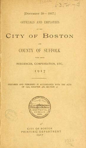 Officials and employees of the city of Boston and county of Suffolk with their residences, compensation, etc.