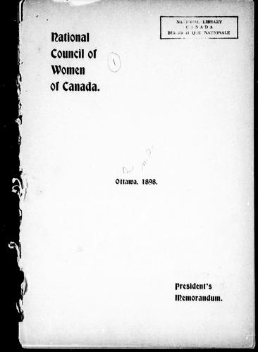 President's memorandum of the business transacted at the fifth annual meeting of the National Council of Women of Canada, held at Ottawa, May 16th, 17th, 18th, 19th, 20th and 21st, 1898