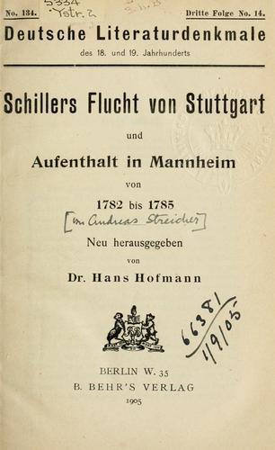 Schiller's Flucht von Stuttgart und Aufenthalt in Mannheim von 1782 bis 1785