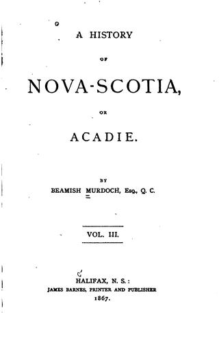 A History of Nova-Scotia, Or Acadie