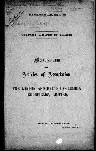 Memorandum and articles of association of the London and British Columbia Goldfields, Limited