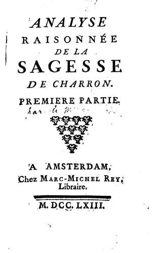 Analyse raisonnée de la Sagesse de Charron..