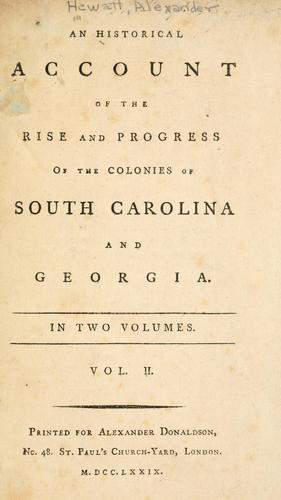 Download An historical account of the rise and progress of the colonies of South Carolina and Georgia.