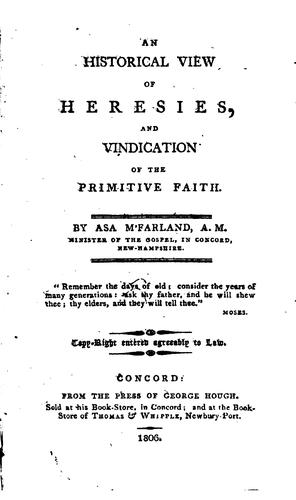 An Historical View of Heresies and Vindication of the Primitive Faith