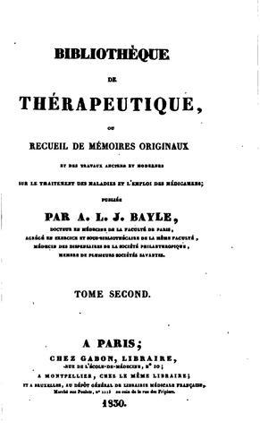 Bibliothèque de thérapeutique: ou, Recueil de mémoires originaux et des travaux anciens et …