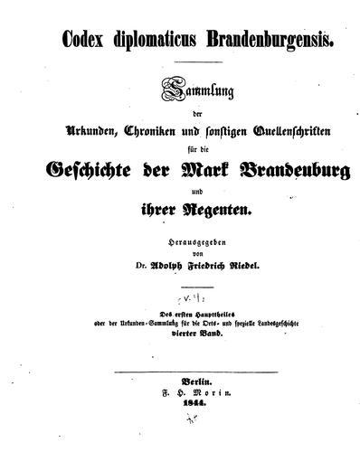 Codex diplomaticus Brandenburgensis: Sammlung der Urkunden, Chroniken und sonstigen …