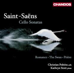 Cello Sonatas by Saint‐Saëns ;   Christian Poltéra ,   Kathryn Stott