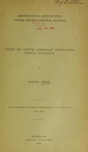 Notes on North American Crayfishes, family Astacidae by Walter Faxon