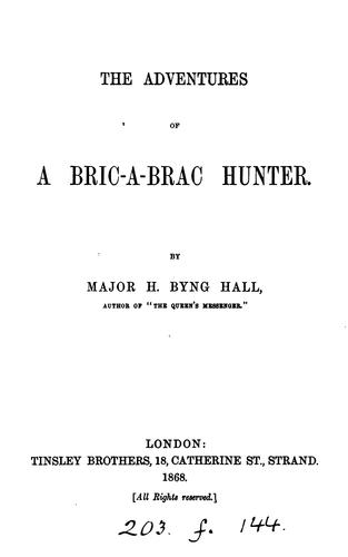 The adventures of a bric-à-brac hunter by Herbert Byng Hall