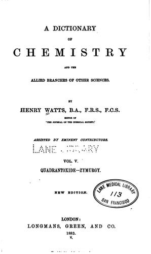 A Dictionary of chemistry and the allied branches of other sciences v. 6, 1883 by Henry Watts