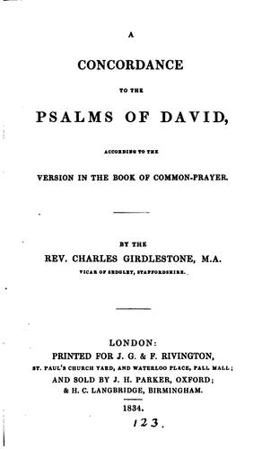 A Concordance to the Psalms of David: According to the Version in the Book of Common-Prayer by Charles Girdlestone