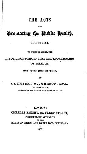 The Acts for Promoting the Public Health, 1848 to 1851 by Cuthbert Johnson