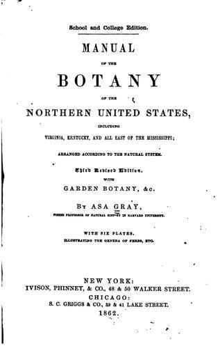 A Manual of the Botany of the Northern United States ... 1862 by Asa Gray