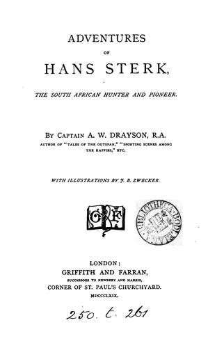 Adventures of Hans Sterk, the South African hunter and pioneer by Alfred Wilks Drayson