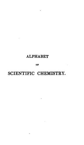 Alphabet of Scientific Chemistry, for the Use of Beginners by James Rennie