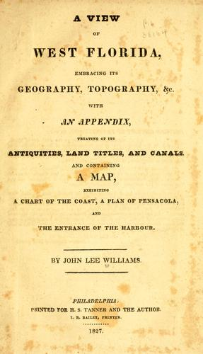 A view of West Florida, embracing its geography, topography, &c by John Lee Williams