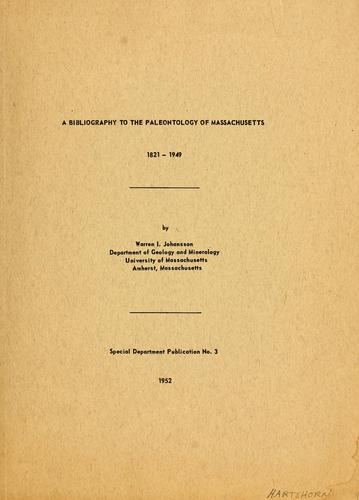A bibliography to the paleontology of Massachusetts, 1821-1849 by University of Massachusetts (Amherst Campus). Dept. of Geology and Mineralogy.