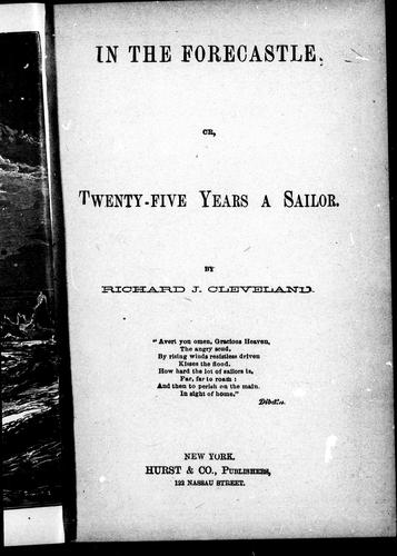 In the forecastle, or, Twenty-five years a sailor by Richard J. Cleveland