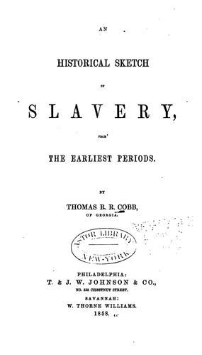 An Historical Sketch of Slavery: From the Earliest Period by Thomas Read Rootes Cobb