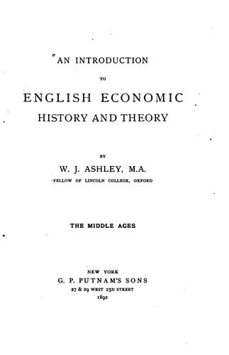 An Introduction to English Economic History and Theory: The Middle Ages by William James Ashley