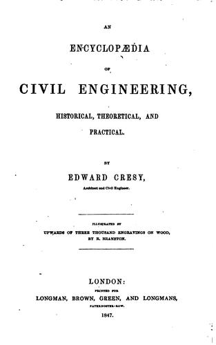 An Encyclopædia of Civil Engineering, Historical, Theoretical, and Practical by Edward Cresy