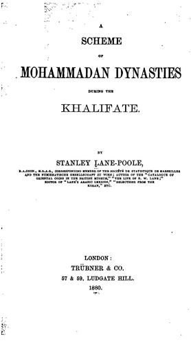 A Scheme of Mohammadan dynasties during the khalifate by Stanley Lane-Poole