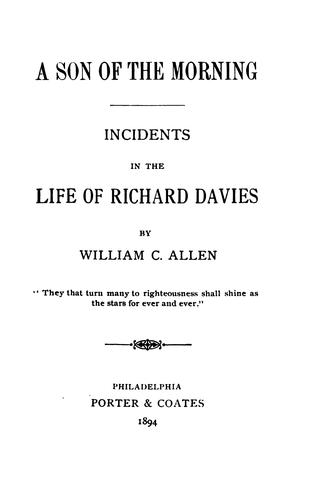 A Son of the Morning: Incidents in the Life of Richard Davies by William Charles Allen
