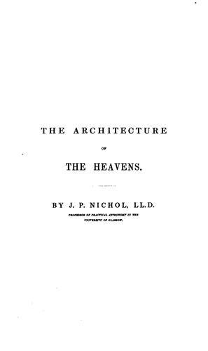 The architecture of the heavens by John Pringle Nichol