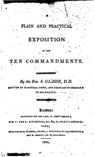 A plain and practical exposition of the Ten commandments by Samuel Glasse