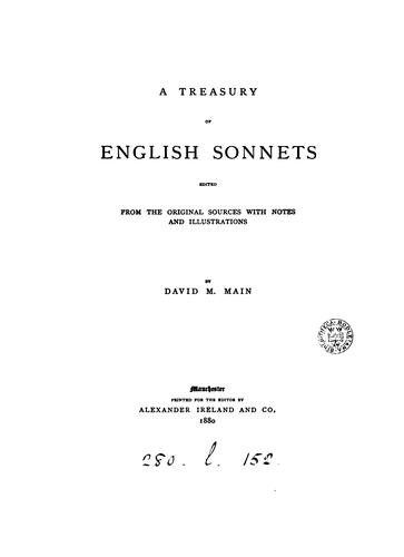 A treasury of English sonnets, ed. with notes by D.M. Main by David M. Main