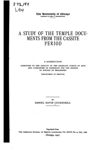 A study of the temple documents from the Cassite period by Daniel David Luckenbill