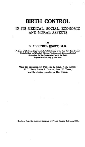 Birth Control in Its Medical, Social, Economic, and Moral Aspects by Sigard Adolphus Knopf