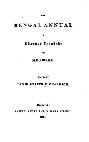 The Bengal Annual: A Literary Keepsake for 1830 by David Lester Richardson