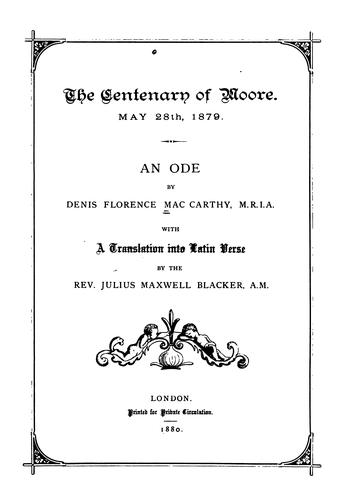 The Centenary of Moore: May 28th, 1879, an Ode by Denis Florence MacCarthy