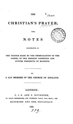 The Christian's prayer, by a lay member of the Church of England [S. Hinds. In verse] by Samuel Hinds