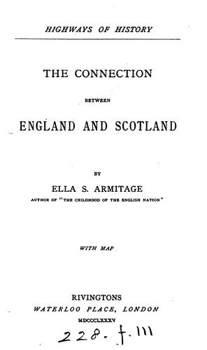 The connection between England and Scotland by Ella Sophia Armitage