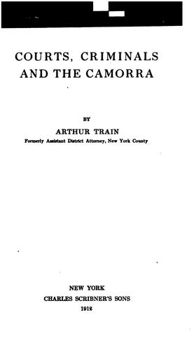Courts, Criminals and the Camorra by Arthur Cheney Train