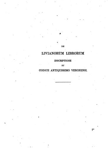 De Livianorum librorum inscriptione et codice antiquissimo Veronensi commentatio by August Wilhelm Zumpt